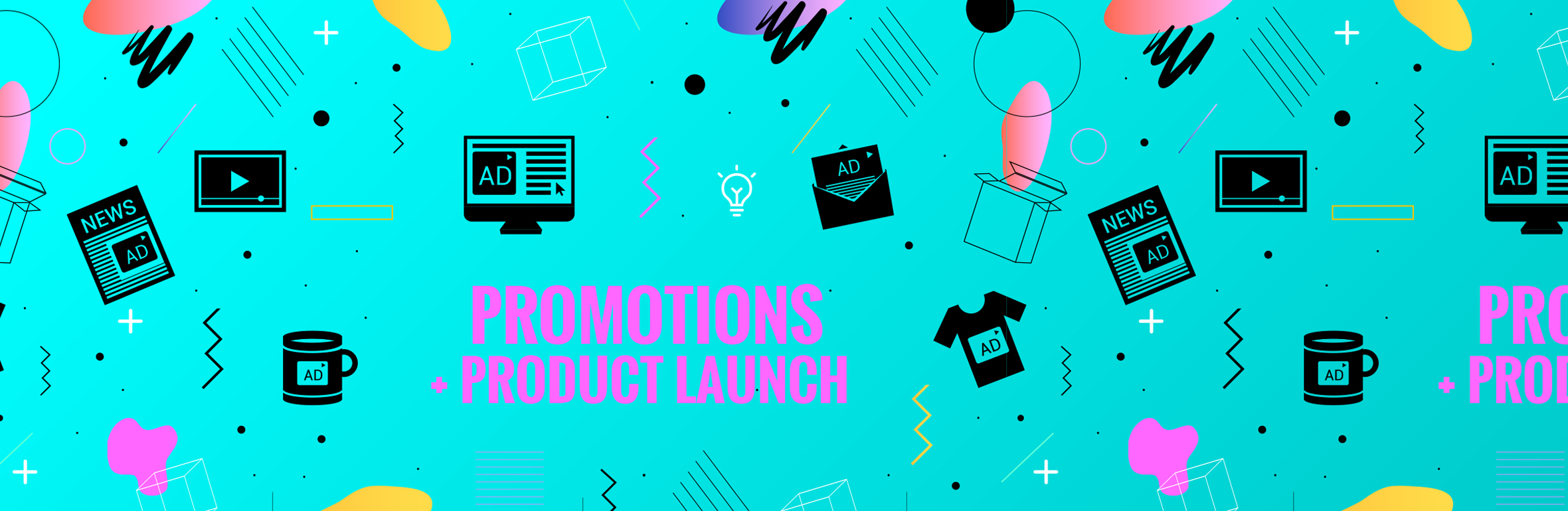 Promotions + Product Launch