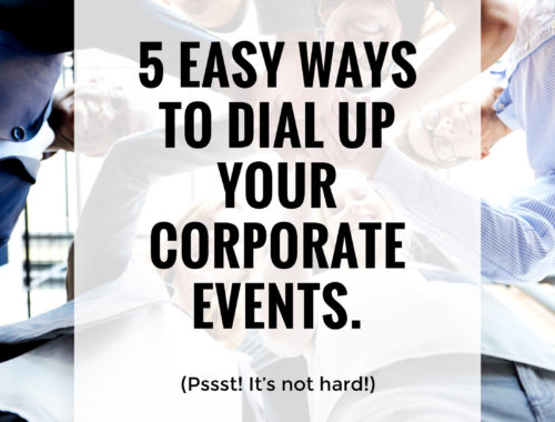 Business Tips | 5 easy ways to dial up your corporate events | by The Freelance Portfolio